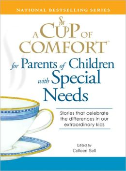 A Cup of Comfort for Parents of Children with Special Needs: Stories that celebrate the differences in our extraordinary kids (PagePerfect NOOK Book)