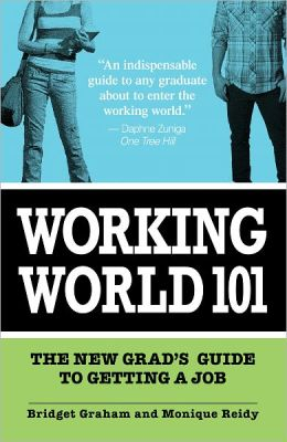 Working World 101: The New Grad's Guide to Getting a Job (PagePerfect NOOK Book)