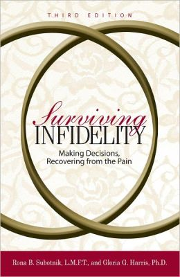 Surviving Infidelity: Making Decisions, Recovering from the Pain (PagePerfect NOOK Book)