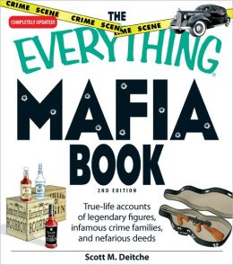 The Everything Mafia Book: True-life accounts of legendary figures, infamous crime families, and nefarious deeds (PagePerfect NOOK Book)