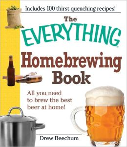 The Everything Homebrewing Book: All you need to brew the best beer at home! (PagePerfect NOOK Book)