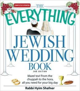 The Everything Jewish Wedding Book: Mazel tov! From the chuppah to the hora, all you need for your big day (PagePerfect NOOK Book)