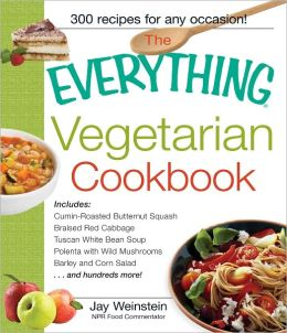 The Everything Vegetarian Cookbook: 300 Healthy Recipes Everyone Will Enjoy (PagePerfect NOOK Book)
