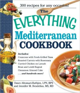 The Everything Mediterranean Cookbook: An Enticing Collection of 300 Healthy, Delicious Recipes from the Land of Sun and Sea (PagePerfect NOOK Book)