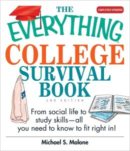 The Everything College Survival Book: From Social Life To Study Skills--all You Need To Fit Right In (PagePerfect NOOK Book)