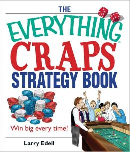 The Everything Craps Strategy Book: Win Big Every Time! (PagePerfect NOOK Book)