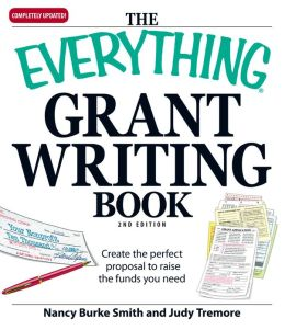 Everything Grant Writing Book: Create the perfect proposal to raise the funds you need