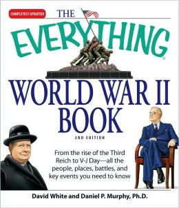 The Everything World War II Book: People, Places, Battles, and All the Key Events