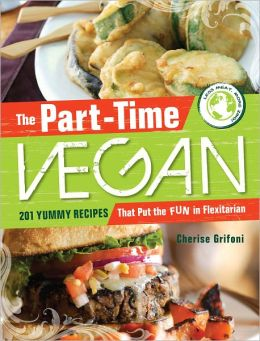 The PartTime Vegan: 201 Yummy Recipes that Put the Fun in Flexitarian (PagePerfect NOOK Book)