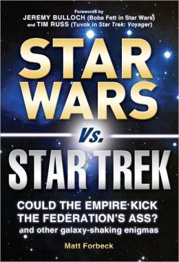 Star Wars Vs. Star Trek: Could the Empire kick the Federation's ass? And other galaxy-shaking enigmas (PagePerfect NOOK Book)