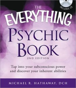 The Everything Psychic Book, 2nd Edition, with CD: Tap into your subconscious power and discover your inherent abilities