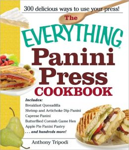 The Everything Panini Press Cookbook (PagePerfect NOOK Book)