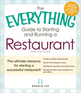 The Everything Guide to Starting and Running a Restaurant: The ultimate resource for starting a successful restaurant! (PagePerfect NOOK Book)