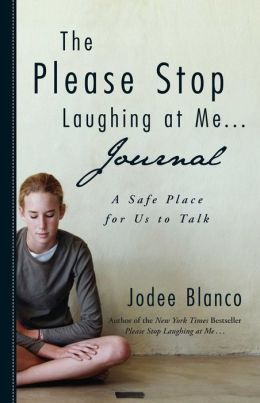 The Please Stop Laughing at Me . . . Journal: A Safe Place for Us to Talk