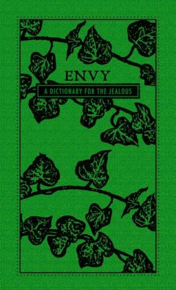 Envy: A Dictionary for the Jealous