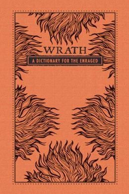 Wrath: A Dictionary for the Enraged