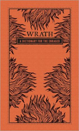 Wrath: A Dictionary for the Enraged (PagePerfect NOOK Book)