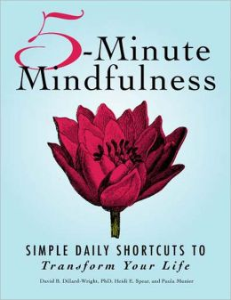 5-Minute Mindfulness: Simple Daily Shortcuts to Transform Your Life