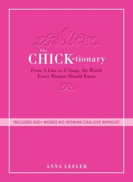 The Chicktionary: From A-line to Z-snap, the words every woman should know