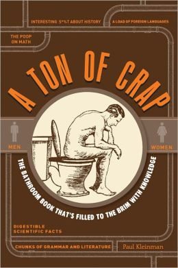 A Ton of Crap: The Bathroom Book That's Filled to the Brim with Knowledge (PagePerfect NOOK Book)