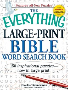 The Everything Large-Print Bible Word Search Book: 150 inspirational puzzles - now in large print!