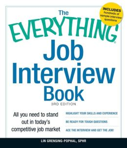The Everything Job Interview Book: All you need to stand out in today's competitive job market