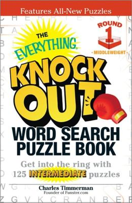 The Everything Knock Out Word Search Puzzle Book: Middleweight Round 1: Get into the ring with 125 intermediate puzzles