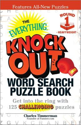 The Everything Knock Out Word Search Puzzle Book: Heavyweight Round 1: Get into the ring with 125 challenging puzzles