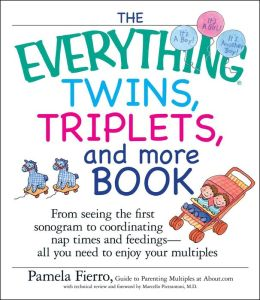 The Everything Twins, Triplets, and More Book: From pregnancy to delivery and beyondall you need to enjoy your multiples