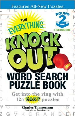 The Everything Knock Out Word Search Puzzle Book: Lightweight Round 2: Get into the ring with 125 easy puzzles