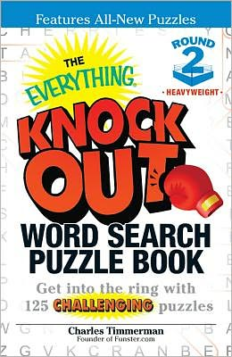 The Everything Knock Out Word Search Puzzle Book: Heavyweight Round 2: Get into the ring with 125 challenging puzzles