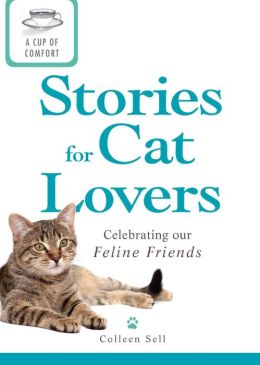 A Cup of Comfort Stories for Cat Lovers: Celebrating our feline friends