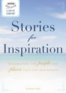 A Cup of Comfort Stories for Inspiration: Celebrating the people and places that lift our spirits