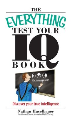 Everything Test Your I.Q. Book: Discover Your True Intelligence