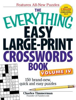 The Everything Easy Large-Print Crosswords Book, Volume IV: 150 brand-new, quick and easy puzzles