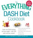 Book Cover Image. Title: The Everything DASH Diet Cookbook:  Lower your blood pressure and lose weight - with 300 quick and easy recipes! Lower your blood pressure without drugs, Lose weight and keep it off, Prevent diabetes, strokes, and kidney stones, Boost your energy, and Stay, Author: Christy Ellingsworth