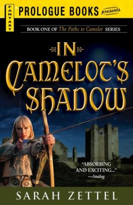 In Camelot?s Shadow: Book One of The Paths to Camelot Series
