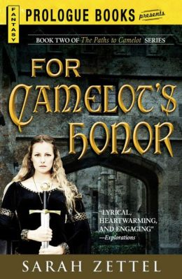 For Camelot?s Honor: Book Two of The Paths to Camelot Series