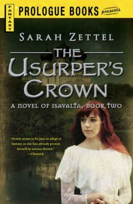 The Usurper?s Crown: A Novel of Isavalta, Book Two