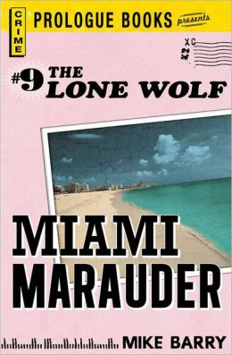 Lone Wolf #9: Miami Marauder (PagePerfect NOOK Book)