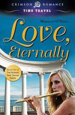 Love, Eternally: Book One of the Roman Time Travel Series