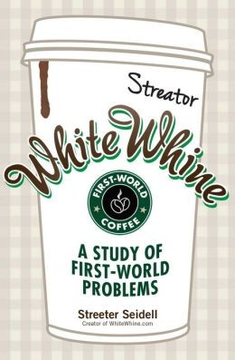 White Whine: A Study of First-World Problems