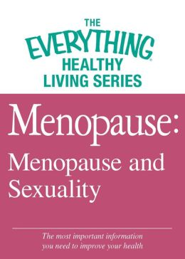 Menopause: Menopause and Sexuality: The most important information you need to improve your health