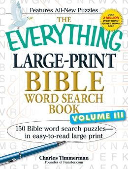 The Everything Large-Print Bible Word Search Book, Volume III: 150 Bible Word Search Puzzles - in Easy-to-Read Large Print