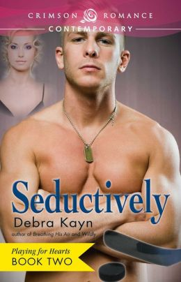 Seductively: Playing for Hearts Book 2