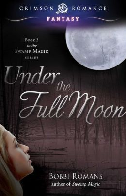 Under the Full Moon: Book 2 in the Swamp Magic Series