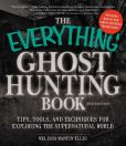 Book Cover Image. Title: The Everything Ghost Hunting Book:  Tips, Tools, and Techniques for Exploring the Supernatural World, Author: Melissa Martin Ellis