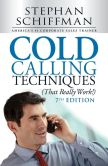 Book Cover Image. Title: Cold Calling Techniques (That Really Work!), Author: Stephen Schiffman