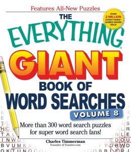 The Everything Giant Book of Word Searches, Volume 8: More Than 300 Word Search Puzzles for Super Word Search Fans!