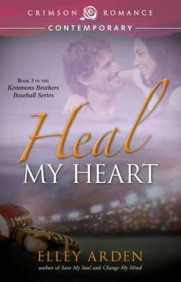 Heal My Heart: Book Three in the Kemmons Brothers Baseball Series